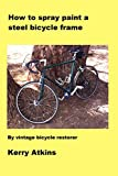 How to spray paint a steel bicycle frame