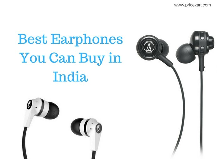 6 Best Earphones You Can Buy in India